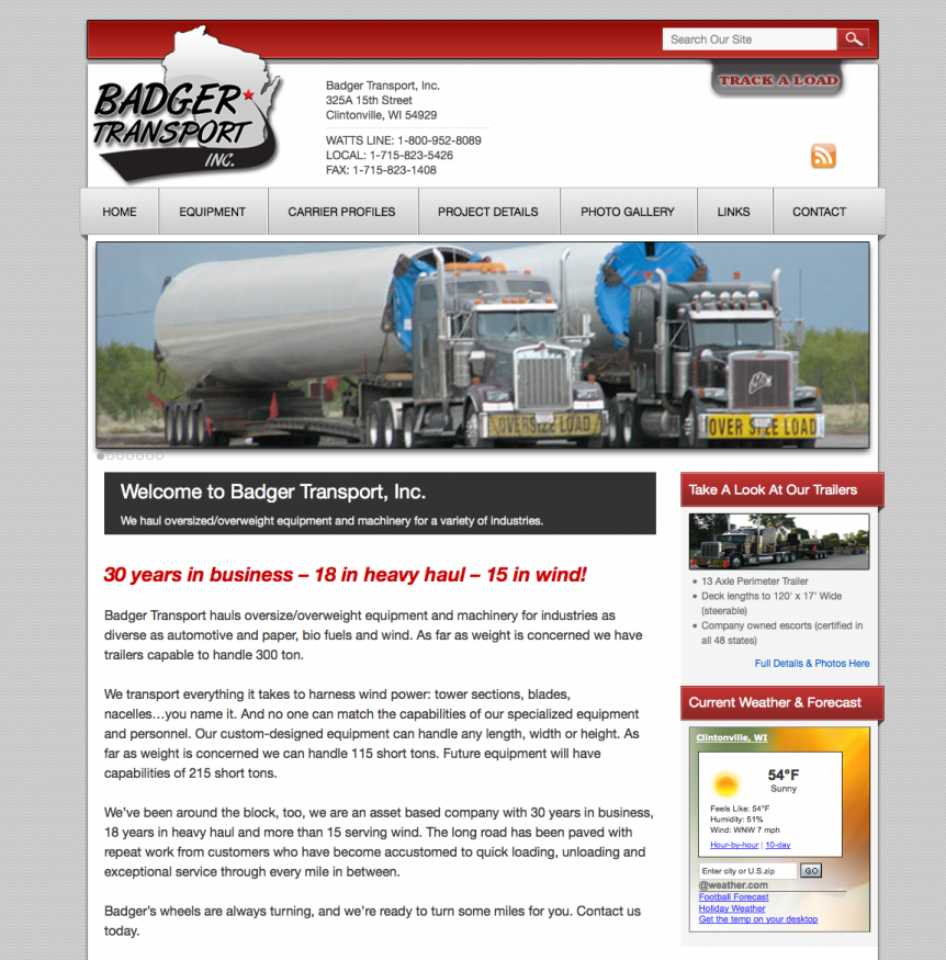 Badger Transport, hauling oversized loads, hauling overweight equipment and machinery, automotive hauling, bio fuel hauling, and transportation of wind components.members of American Wind Energy Association, custom design trucking equipment, haul up to 115 short tons, heavy loads, wide-load, wideloads, loading, unloading, expandable flats, lowboys, modern custom equipment, certified company steel personal, United States trucking company, transportation, freight shipping, over, over diameter, mega, oversize shipment, delivery, truck, pilot car, permit, cargo, drivers, escorts, routing, shipment, delivery, inventory, dimensional, heavy, oversize freight, wideload shipment, highway, supplies, movers,wi website designers,door county web designers,graphic designers in green bay